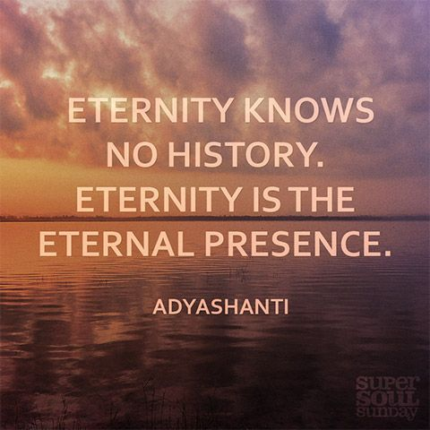 Adyashanti Quotes Alluring Adyashanti Quote On Eternal Presence  Oprah Eckhart Tolle And