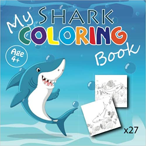 My Shark Coloring Book 27 Shark Pictures To Color For Girls And Boys Aged 4 To 8 Format 20 96 X 20 96 Cm In 2020 Shark Pictures Coloring Books Colorful Pictures