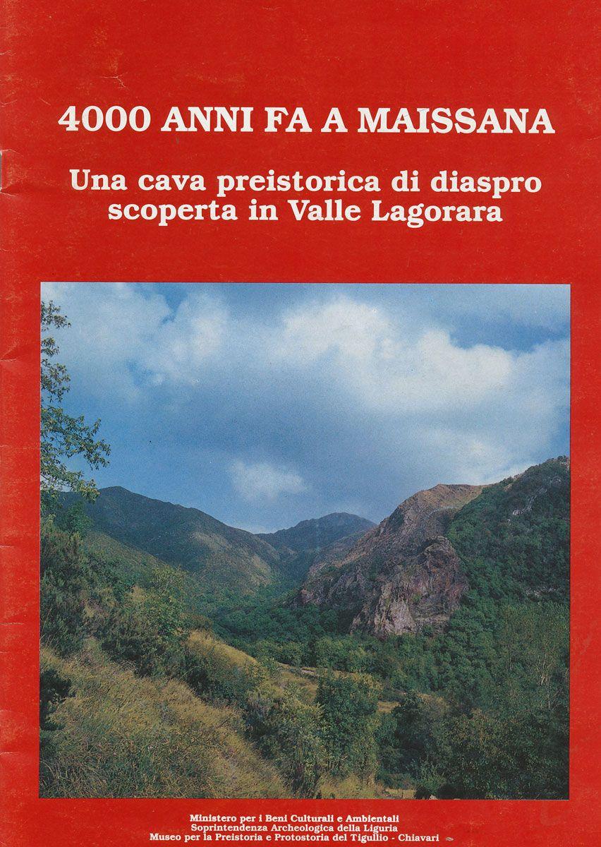 4000 anni fa a Maissana. Una cava preistorica di diaspro scoperta in Valle Lagorara, a cura di N.Campana, R. Maggi, F. Negrino, Chiavari (GE), Grafica Piemme, 1993