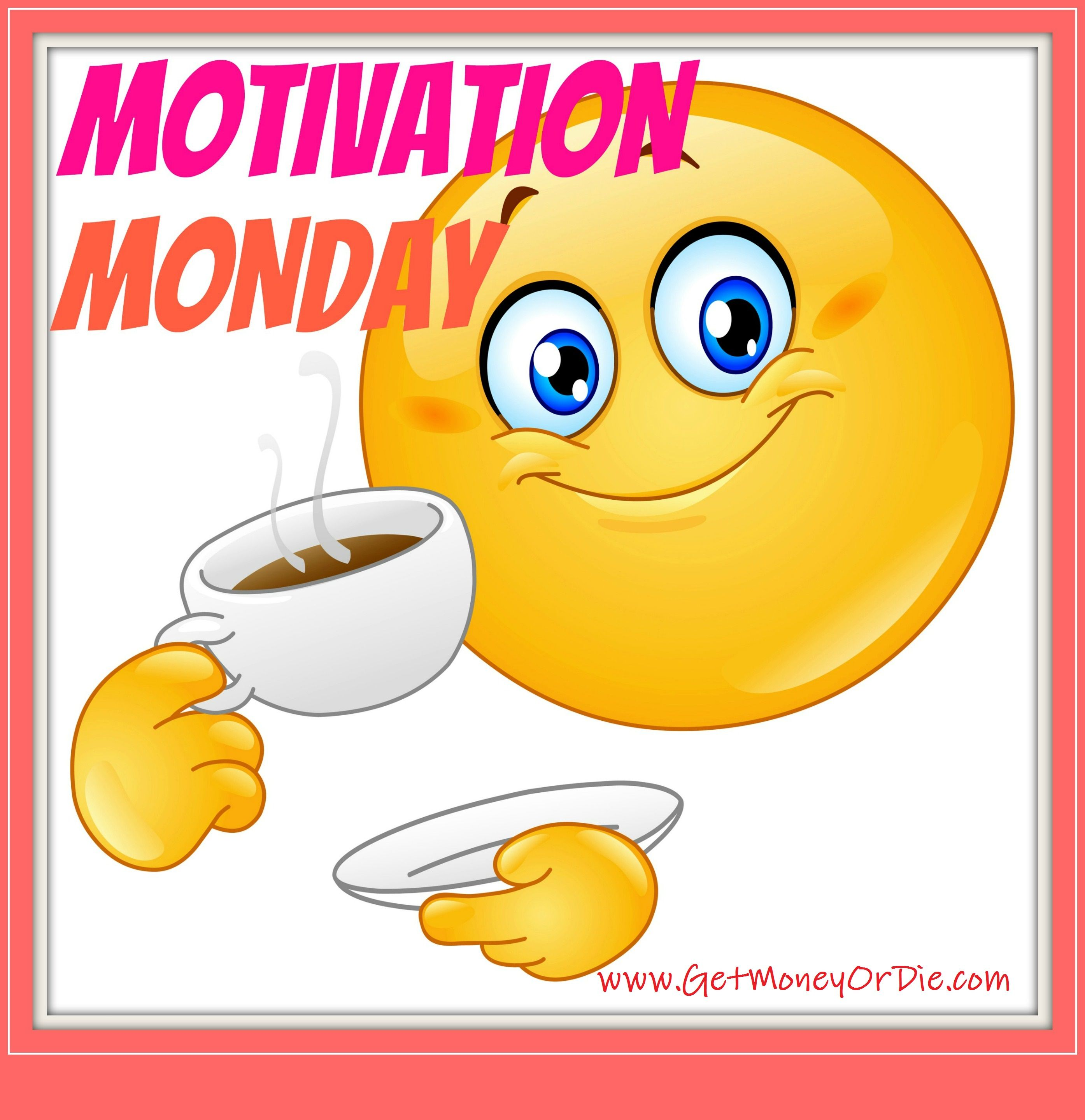 Grab a cup o joe and get crackin motivation monday coffee smiley copy send share send in a message share on a timeline or copy and paste in your comments buycottarizona