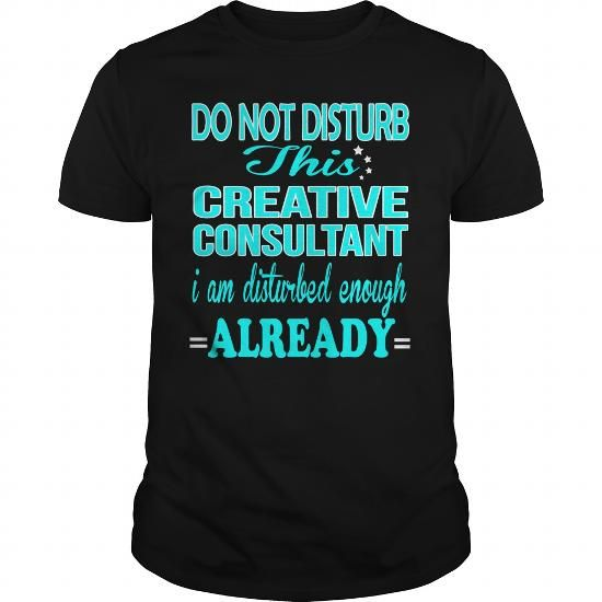 CREATIVE CONSULTANT - DISTURB - #sweatshirt design #sweater knitted. ACT QUICKLY => https://www.sunfrog.com/LifeStyle/CREATIVE-CONSULTANT--DISTURB-121064786-Black-Guys.html?68278