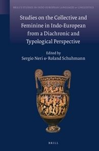 Studies on the collective and feminine in Indo-European from a diachronic and typological perspective / edited by Sergio Neri and Roland Schuhmann