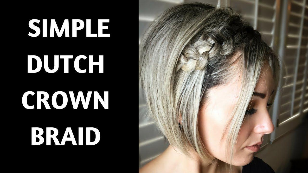 Dutch Braid Hair Tutorial Short Hair Youtube Dutch Braid Hairstyles Short Hair Tutorial Braided Hairstyles