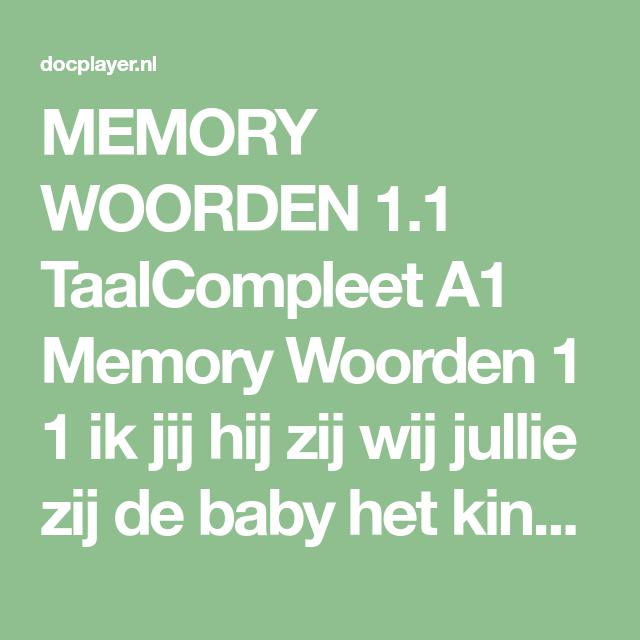 memory woorden 1.1 taalcompleet a1 memory woorden 1 1 ik jij hij zij