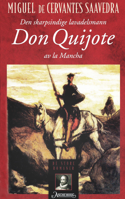 NORUEGO. Den skarpsindige lavadelsmann Don Quijote av la Mancha [título en el idioma original]. Edición de Aschehoug, 2002. Primer capítulo: http://coleccionesdigitales.cervantes.es/cdm/compoundobject/collection/quijote/id/173/rec/1