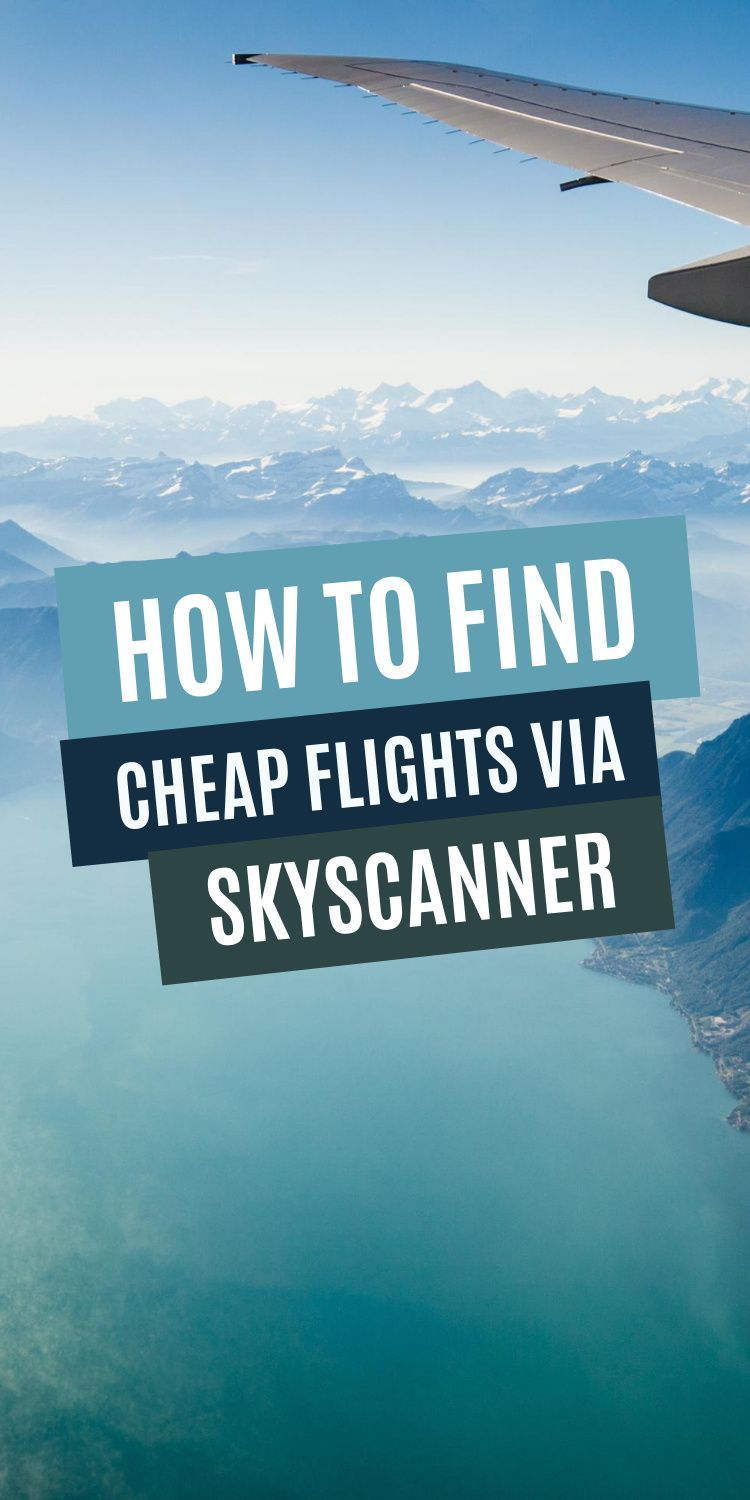 Skyscanner Review How To Find Ridiculously Cheap Flights Cheap Flights Skyscanner Skyscanner Travel
