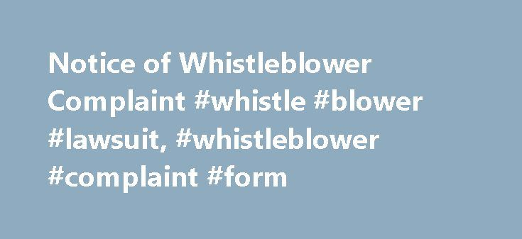 Notice of Whistleblower Complaint #whistle #blower #lawsuit - complaint form