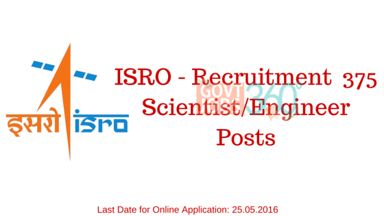 ISRO - 375 Scientist/Engineer Posts
