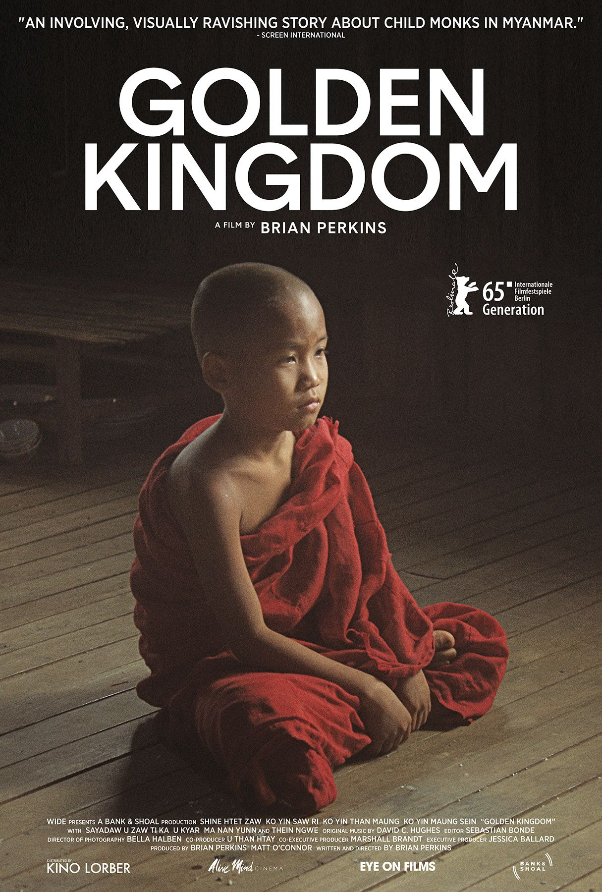Golden Kingdom Is A Narrative Feature Film About Four Orphan Boys Novice Monks Living In A Buddhist Monastery In A Remote Part Of Northeast Burma