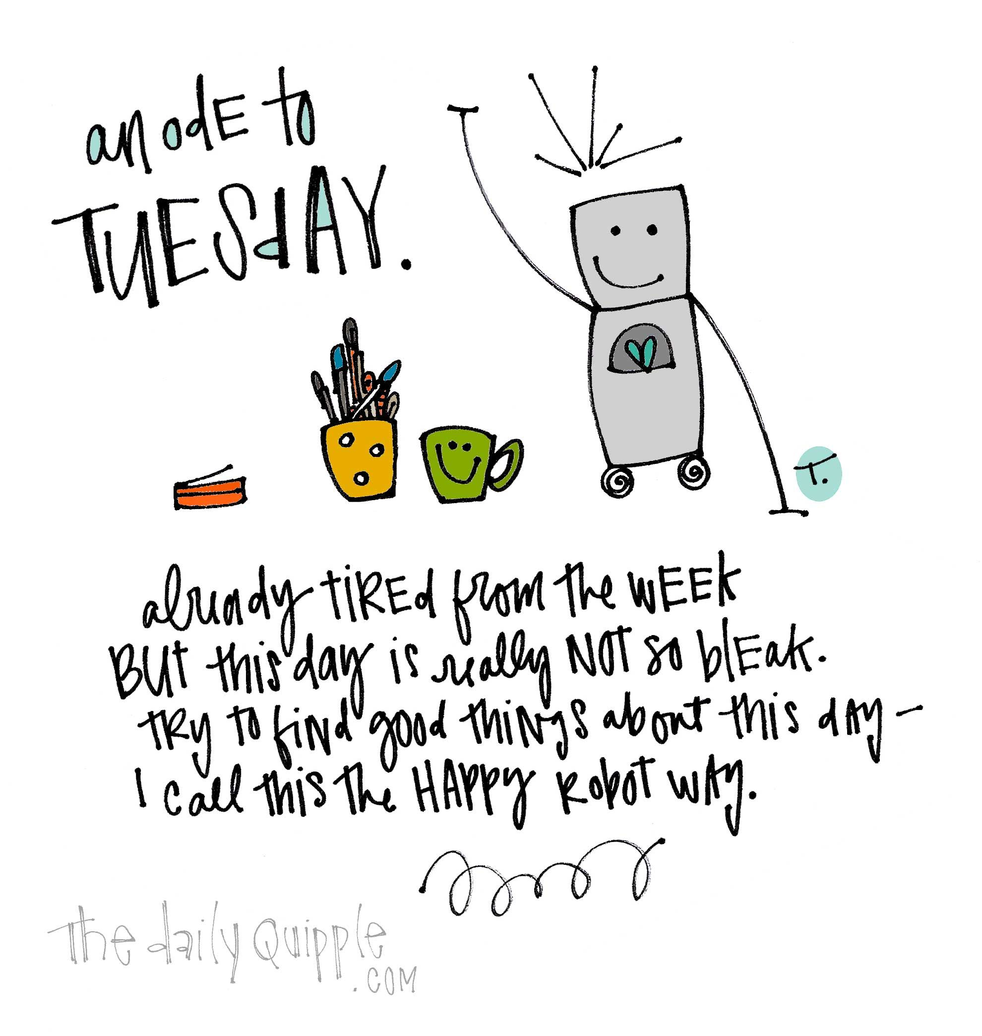 An Ode To Tuesday Already Tired From The Week But This
