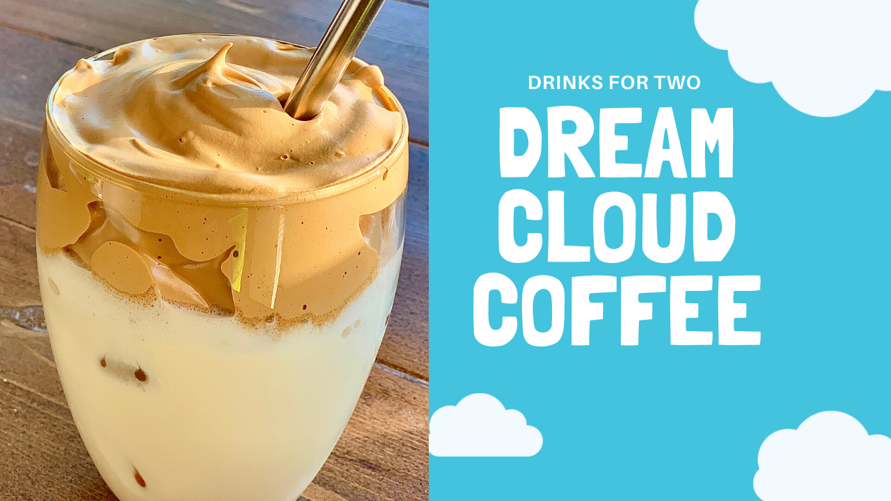 Dream Cloud Coffee In 2020 Coffee Recipes Dinner For Two Create A Recipe