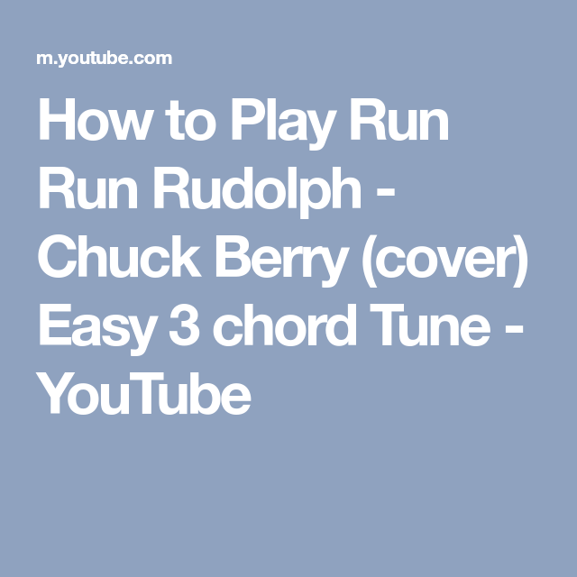 How to Play Run Run Rudolph - Chuck Berry (cover) Easy 3 chord Tune ...