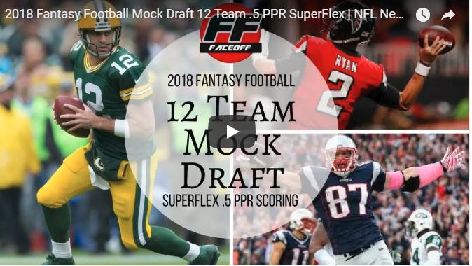 2018 Fantasy Football Mock Draft 12 Team .5 PPR SuperFlex