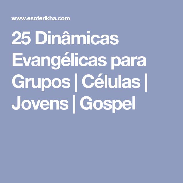 25 Dinâmicas Evangélicas Para Grupos Células Jovens