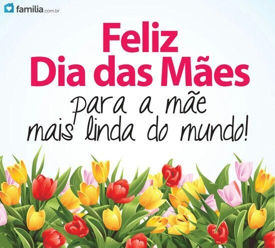 Para A Mae Mais Linda Do Mundo Feliz Dia Das Maes Feliz Dia