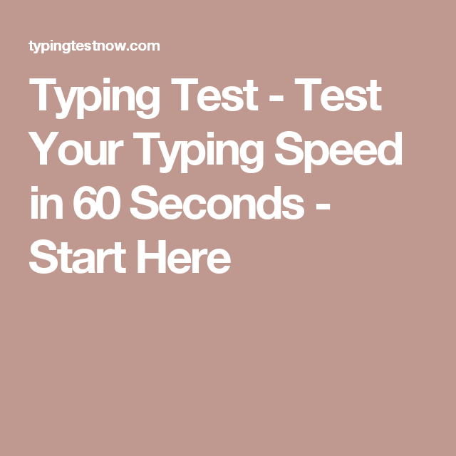 Typing Test - Test Your Typing Speed in 60 Seconds - Start Here ...