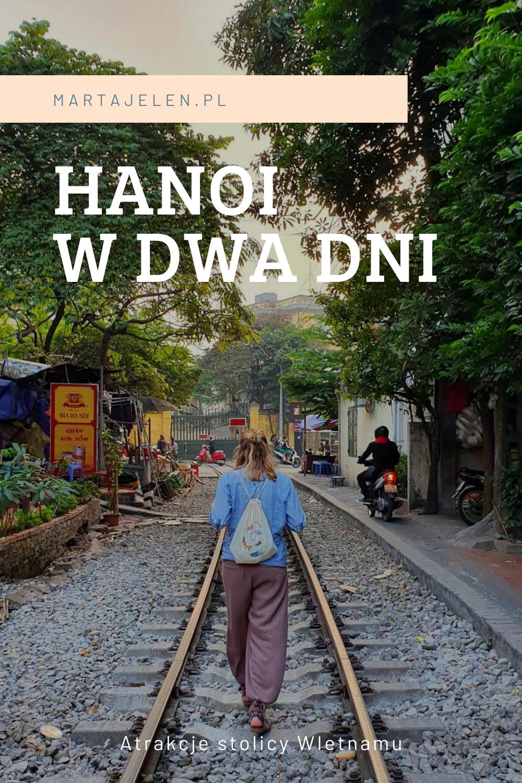 Hanoi W Dwa Dni Co Zobaczyc I Odwiedzic Gdzie Zrobic Zdjecie Na Torach Vietnam Travel Hanoi Vietnam