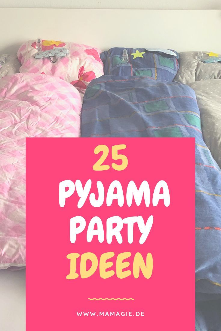 Pyjamaparty für Mädels – so gelingt die Übernachtungsparty!