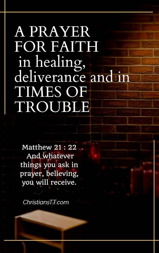 A prayer for faith in healing, deliverance and in times of trouble