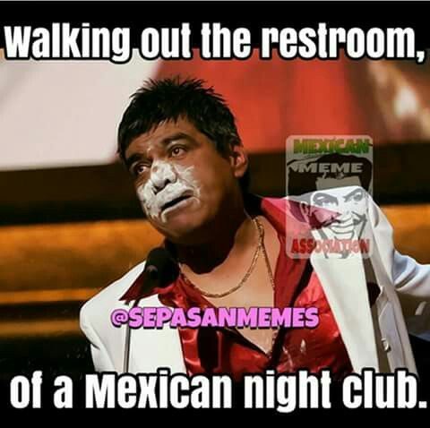 Mexican Scarface Funny Memes Laugh Out Loud Funny