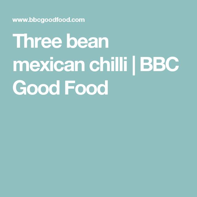Three bean mexican chilli bbc good food veggie challenge three bean mexican chilli bbc good food forumfinder Gallery