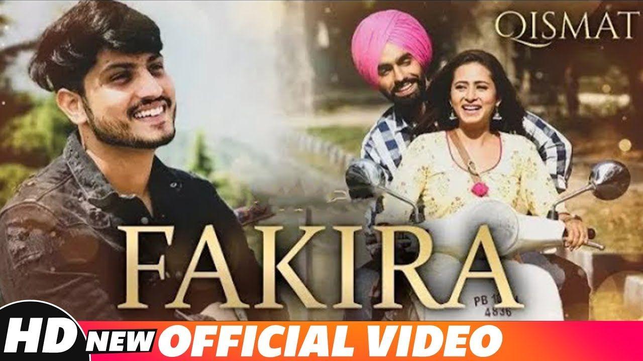 Fakira Full Video Qismat Ammy Virk Sargun Mehta Gurnam Bhullar Jaani B Praak Youtube Songs Bollywood Music Videos News Songs