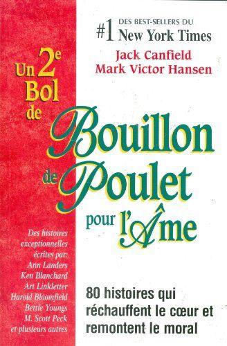 Un 2e bol de bouillon de poulet pour l'âme by Canfield http://www.amazon.ca/dp/2890922081/ref=cm_sw_r_pi_dp_x6Uovb0M3AW5S