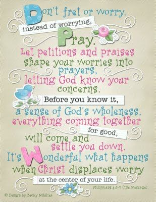 Don't worry - pray!   (Art based on Philippians 4:6-7)