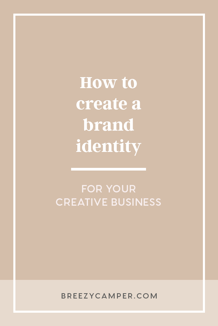 How To Create A Brand Identity For Your Creative Business Creative Business Brand Identity Branding Your Business