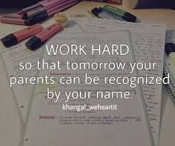 My Main Goal And Motivation To Pass My Exams And Do Well In The Future Is To Make My Parents Proud Meet Study Motivation Quotes Study Quotes Study Hard Quotes