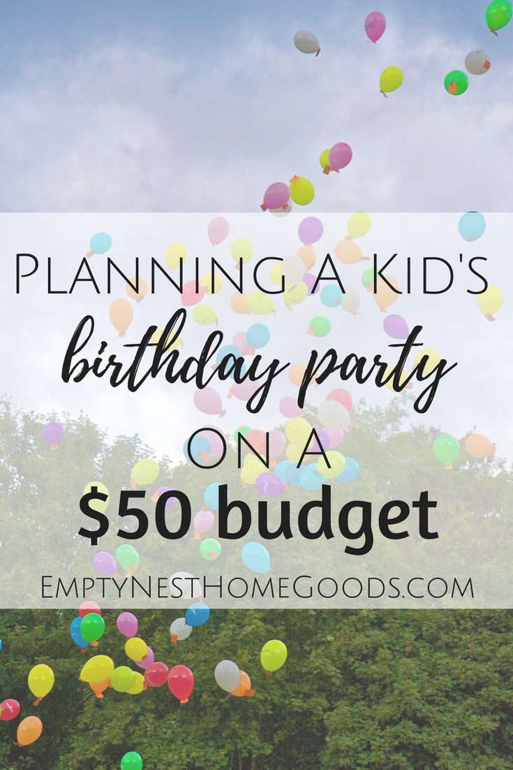 Throwing a Kid\'s Birthday Party for Under $50 | Blog at Empty Nest ...