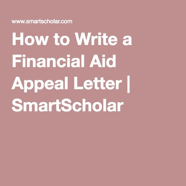 How to Write a Financial Aid Appeal Letter SmartScholar - how to write an appeal letter