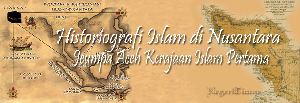 Historiografi Islam Di Nusantara Jeumpa Kerajaan Islam Pertama 6