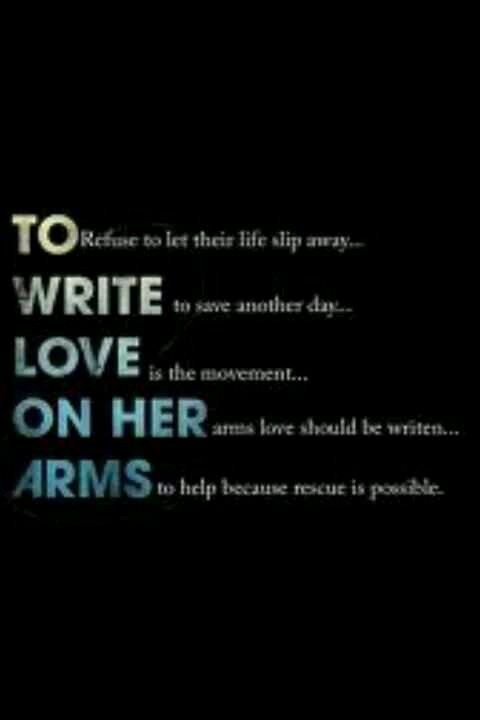 Write love on your arm this week is suicide awareness week my Best Suicidal Quotes About Love