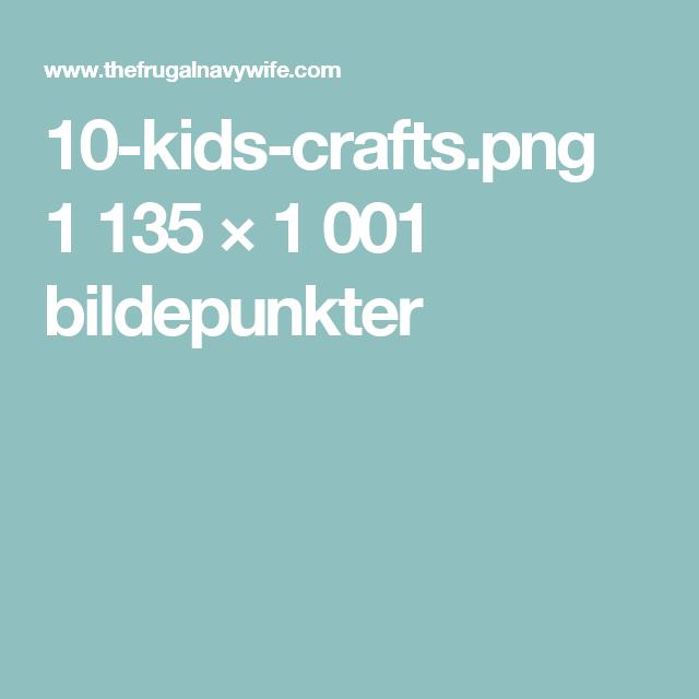 10-kids-crafts.png 1135 × 1001 bildepunkter