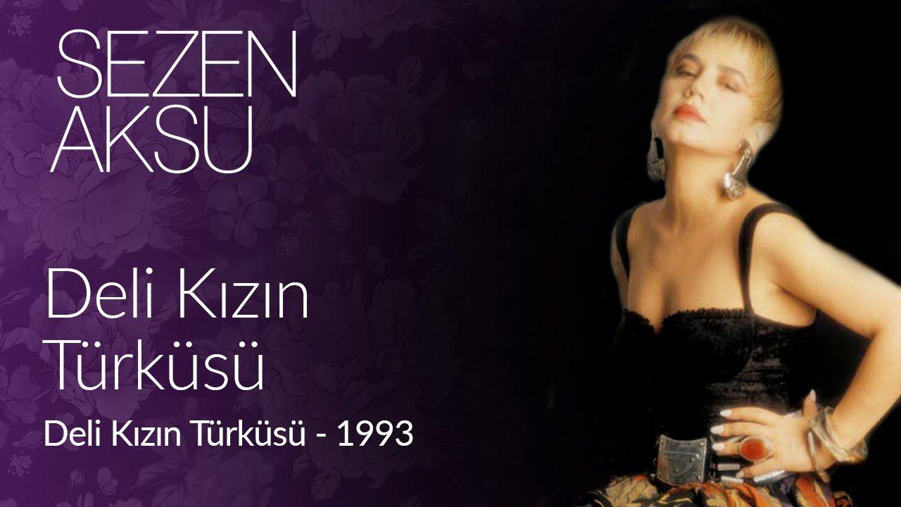 Sezen Aksu Deli Kizin Turkusu Official Video Youtube Pop Muzik Muzik Muzik Studyolari