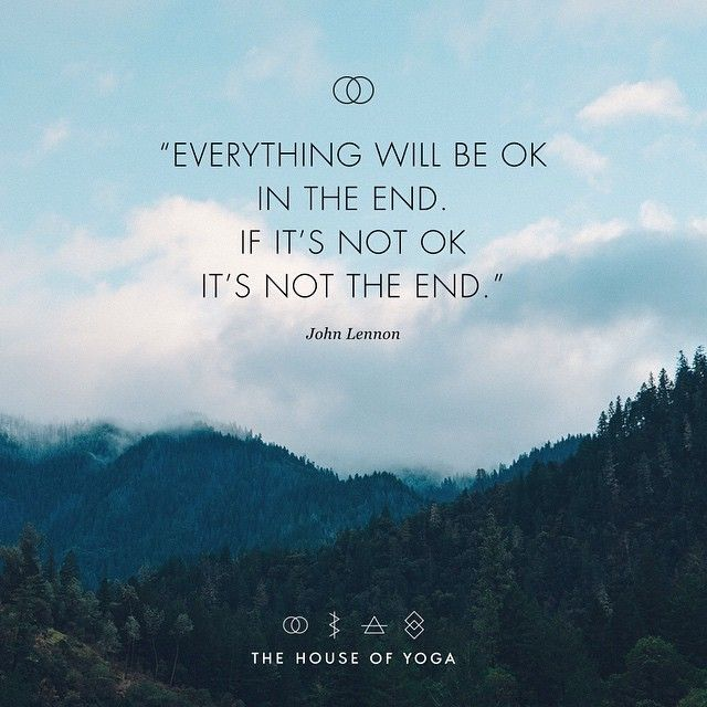 Everything Will Be Ok In The End If Its Not Ok Its Not The End