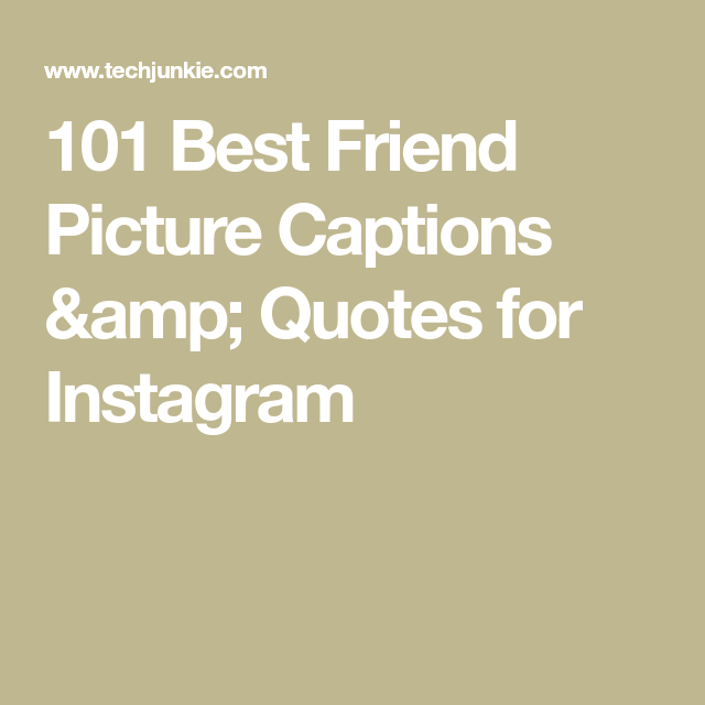 best friend picture captions quotes for instagram picture