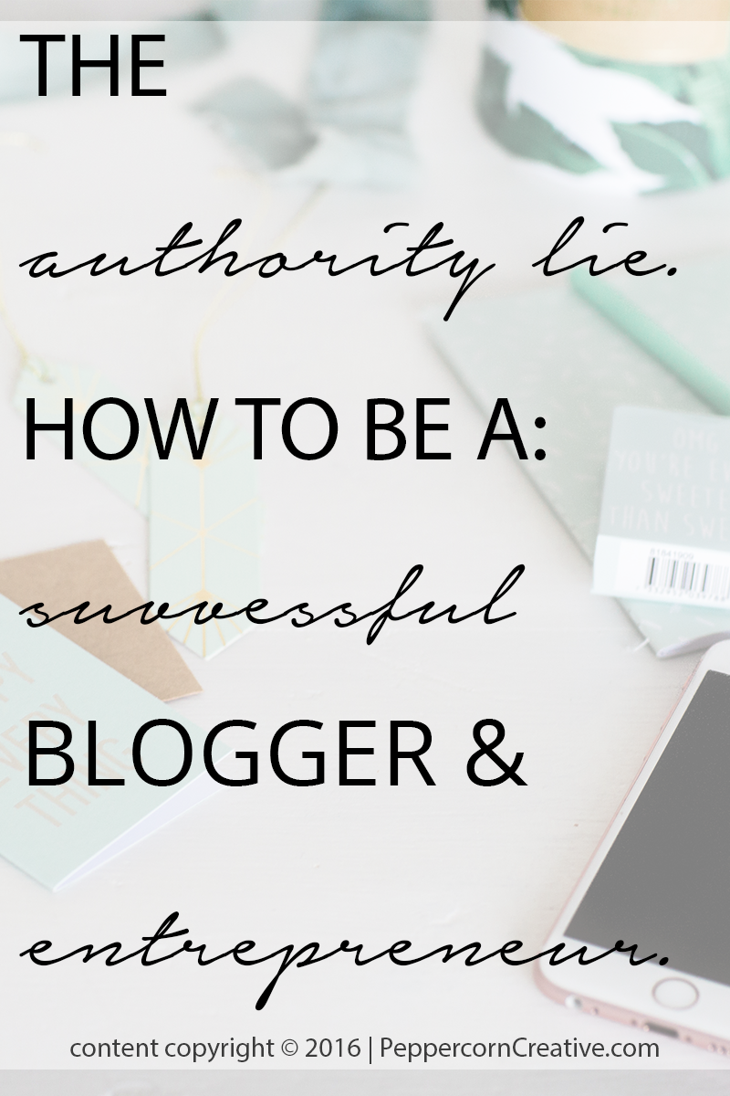 The Authority Lie How To Be A Successful Blogger Entrepreneur
