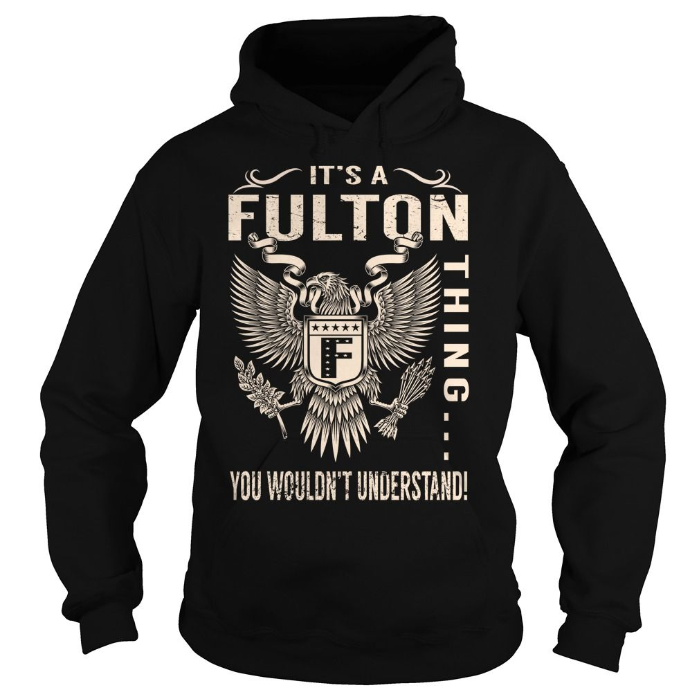 Its a FULTON Thing You Wouldnt Understand - Last Name, Surname T-Shirt (Eagle)