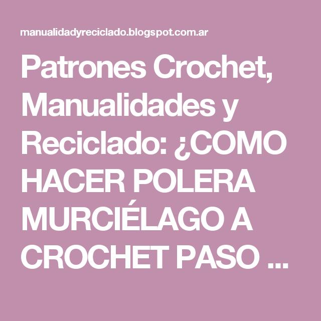 Patrones Crochet, Manualidades y Reciclado: ¿COMO HACER POLERA MURCIÉLAGO A CROCHET PASO A PASO?