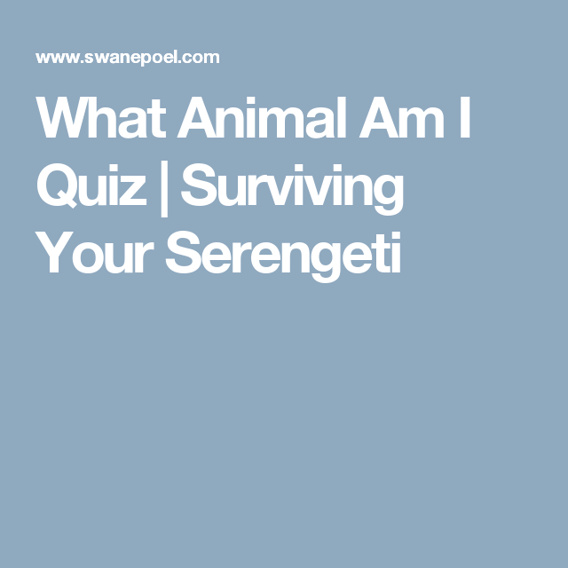 What Animal Am I Quiz | Surviving Your Serengeti