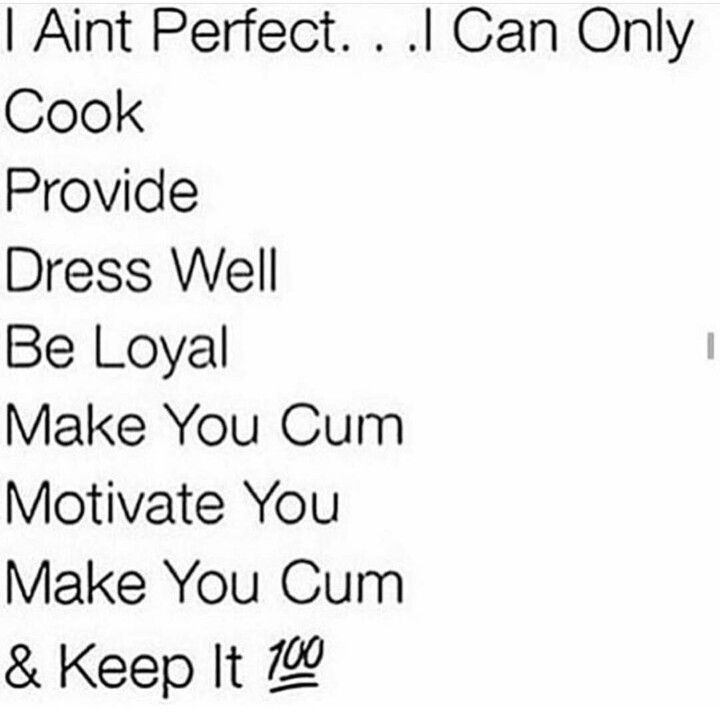 I Ain T Perfect I Can Only Baddie Quotes Love Quotes For Her L Quotes