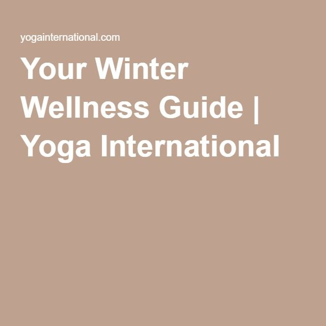 Your Winter Wellness Guide | Yoga International