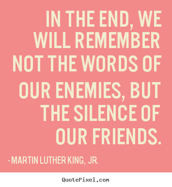 No, friends should not fight our battles for us, but they should ...