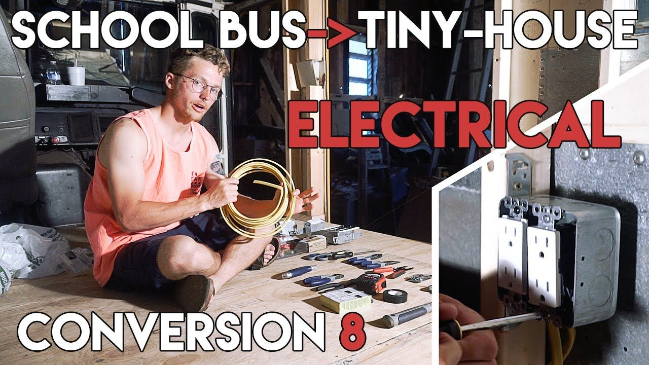 Progress 8 School Bus To Off Grid Tiny House Conversion Wiring A Outl