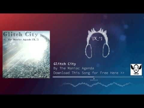 Best New Glitch Hop Music for Gaming is Glitch City by The Maniac - agenda download free