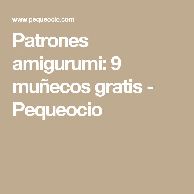 Patrones amigurumi: 9 muñecos gratis | Patrones amigurumi, Patrones ...