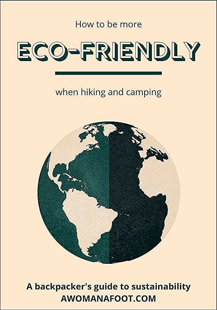 Photo of How to Be Eco-Conscious on the Trail: a Hiker's Guide to Sustainability   — A Woman Afoot