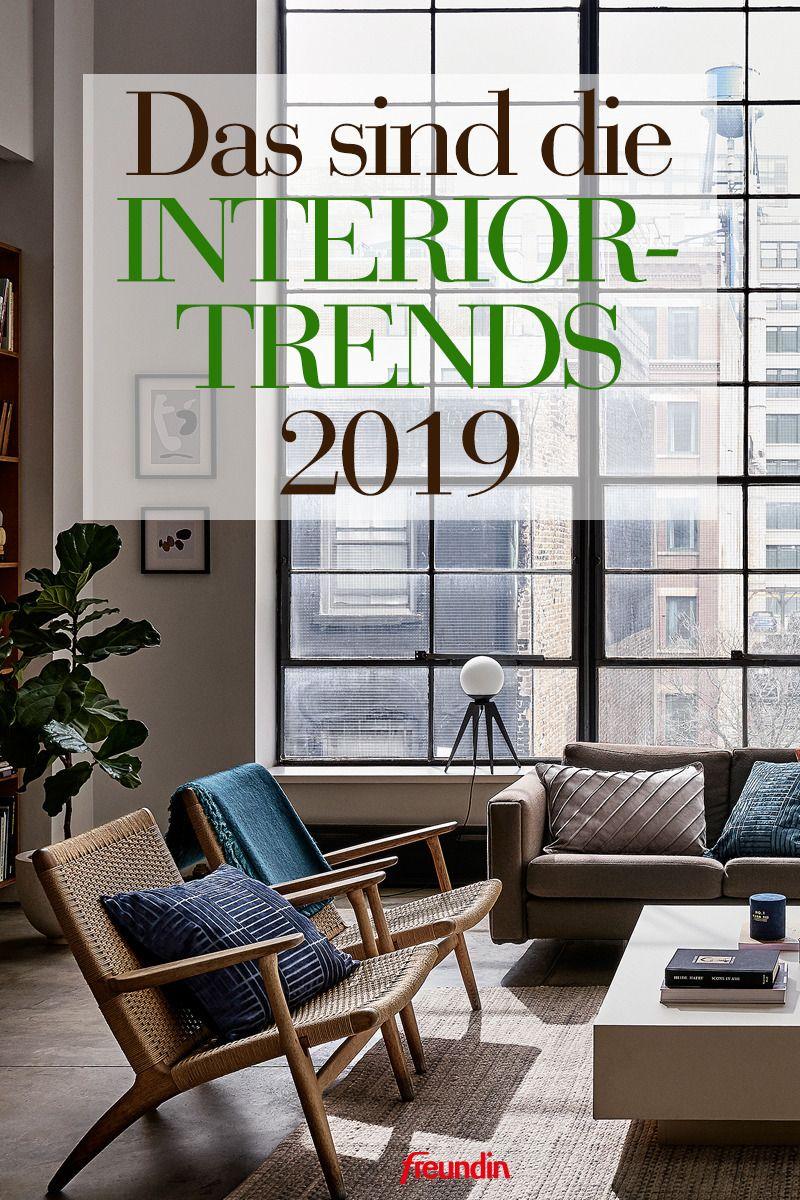 Das Sind Die Interior Trends 2019 Wohnen Pinterest